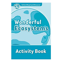 Oxford Read and Discover 6: Wonderful Ecosystems Activity Book