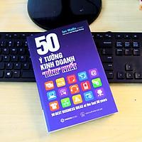 SÁCH: 50 ý tưởng kinh doanh đỉnh nhất (50 best business ideas of the last 50 years) - Tác giả Ian Wallis