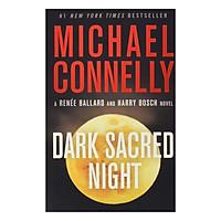 A Renée Ballard and Harry Bosch Novel 1: Dark Sacred Night