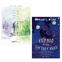 Combo 2 Cuốn Tiểu Thuyết Hay : Nơi Nào Đông Ấm, Nơi Nào Hạ Mát + Kiếp Nào Ta Cũng Tìm Thấy Nhau (Tặng kèm Bookmark thiết kế AHA)