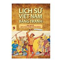 Lịch Sử Việt Nam Bằng Tranh Tập 09 - Mai Hắc Đế, Bố Cái Đại Vương (Phùng Hưng) (Tái Bản)