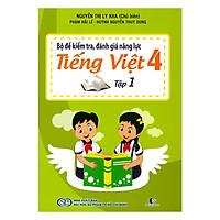 Bộ Đề Kiểm Tra Năng Lực , Đánh Giá Năng Lực Tiếng Việt Lớp 4 - Tập 1
