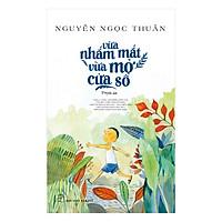Vừa Nhắm Mắt Vừa Mở Cửa Sổ (Tái Bản 2018)