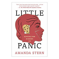 Little Panic: Dispatches From An Anxious Life