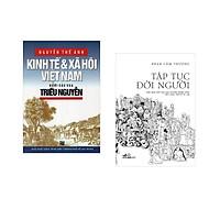 Combo 2 cuốn sách: Kinh tế và xã hội Việt nam dưới các vua triều Nguyễn + Tập tục đời người