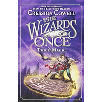 The Wizards of Once: Twice Magic (Book 2 of 3 in the Wizards of Once Series)