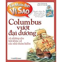 Em Muốn Biết Vì Sao - Columbus Vượt Đại Dương (Tái Bản 2018)