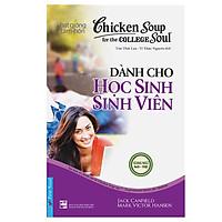 Chicken Soup For The Soul - Dành Cho Học Sinh Sinh Viên (Tái Bản)