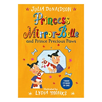 Princess Mirror-Belle And Prince Precious Paws (Three Stories in One)