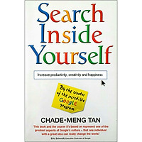 Search Inside Yourself: Increase Productivity, Creativity and Happiness (By The Creator of The Incredible Google Program)
