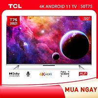 50'' 4K UHD Android Tivi TCL 50T75 - Gam Màu Rộng , HDR , Dolby Audio - Nâng Cấp của 50P715