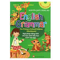 Ngữ Pháp Tiếng Anh Cho Học Sinh Tiểu Học (Sách Bài Tập) (Kèm CD)