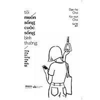 Sách - Tôi muốn sống cuộc sống bình thường (nhưng sống bình thường cũng rất khốc liệt) (tặng kèm bookmark)