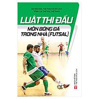 Luật Thi Đấu Môn Bóng Đá Trong Nhà (Futsal)