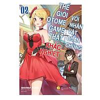 Sách -  Thế Giới Otome Game Thật Khắc Nghiệt Với Nhân Vật Quần Chúng (Tập 2) (tặng kèm bookmark)