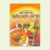 Các Món Ăn Thường Ngày Và Đãi Tiệc - Tập 2