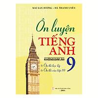 Ôn Luyện Tiếng Anh 9 - Không Đáp Án (Tái Bản)