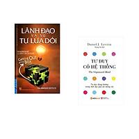 Combo 2 cuốn sách: Lãnh Đạo Và Sự Tự Lừa Dối + Tư Duy Có Hệ Thống