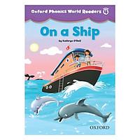Oxford Phonics World 4 Reader 1  On A Ship
