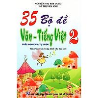 35 Bộ Đề  Văn - Tiếng Việt Lớp 2 - Tự Luận & Trắc Nghiệm (Tái Bản)
