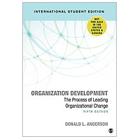 Organization Development - International Student Edition: The Process of Leading Organizational Change