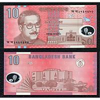 Tờ tiền polyme duy nhất của Bangladesh mệnh giá 10 Taka sưu tầm - Mới 100% UNC , Tiền Châu Á