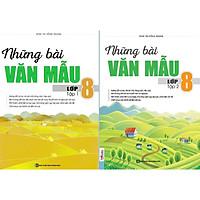 Combo Trọn Bộ 2 Cuốn Những Bài Văn Mẫu Lớp 8 ( Tập 1 + Tập 2 ) tặng kèm bookmark