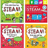 Bộ 4 Cuốn Sách Steam: Tớ Là Nhà Khoa Học Steam, 52 Thí Nghiệm Steam Siêu Thú Vị Kích Thích Trí Sáng Tạo, Steam Tớ Là Nhà Kỹ Sư Chế Tạo, Steam Tớ Là Nhà Chế Tạo Robot
