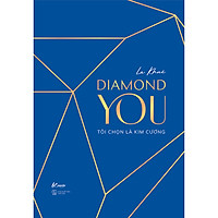 Diamond You – Tôi Chọn Là Kim Cương