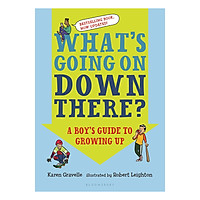 What's Going on Down There? : A Boy's Guide to Growing Up