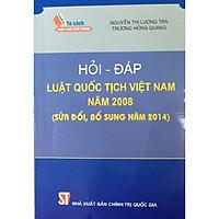 Sách Hỏi - Đáp Luật Quốc Tịch Việt Nam Năm 2008 Sửa Đổi Bổ Sung Năm 2014