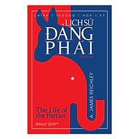 Chính Trường Hoa Kỳ: Lịch Sử Đảng Phái (Tặng Kèm Bookmark Tiki)