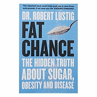 Fat Chance: The Hidden Bitter Truth About Sugar, Obesity And Disease