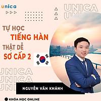 Khóa học NGOẠI NGỮ- Tự học tiếng Hàn thật dễ- Tiếng Hàn bá đạo thầy Khánh- Sơ cấp 2 -[UNICA.VN
