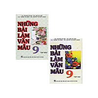 Combo Những Bài Làm Văn Mẫu 9 - Tập 1 + 2 (Bộ 2 Cuốn)