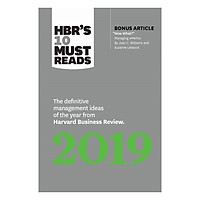 HBR's 10 Must Reads 2019 : The Definitive Management Ideas Of The Year From Harvard Business Review