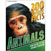 300 Fantastic Facts - Animals