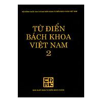 Từ Điển Bách Khoa Việt Nam - Tập 2