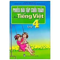 Phiếu Bài Tập Cuối Tuần - Môn Tiếng Việt Lớp 4