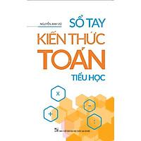Sách: Sổ Tay Kiến Thức Toán Tiểu Học - TSTH