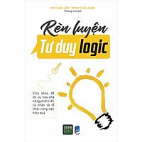 Rèn Luyện Tư Duy Logic - Chìa Khóa Phát Triển Khả Năng Cá Nhân Và Tổ Chức Công Việc Hiệu Quả