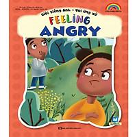 Giỏi tiếng Anh – Vui ứng xử – Feeling Angry (Tặng kèm bookmarks)