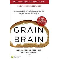 Sách Gain Brain - Sự Thật Tàn Khốc Về Cách Đường Và Tinh Bột Tàn Phá Não Bộ Của Chúng Ta