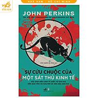 Sách Hay Nhã Nam- Sự Cứu Chuộc Của Một Sát Thủ Kinh Tế ( John Perkins )