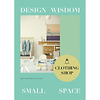 Design Wisdom in Small Space : Clothing Shop