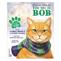 Chàng Mèo Đường Phố : Tên Tôi Là Bob