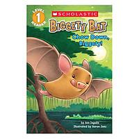 Scholastic Reader Level 1: Biggety Bat: Chow Down, Biggety!