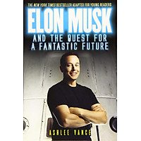 Elon Musk and the Quest for a Fantastic Future (Young Reader's Edition)