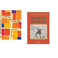 Combo 2 cuốn sách: Có một con phố vừa đi qua phố + Thương nhớ thời bao cấp