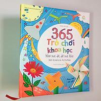 Sách - 365 Trò Chơi Khoa Học Khó Mà Dễ, Dễ Mà Khó (365 Science Activities)
